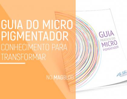 Guia do Micropigmentador: Conhecimento para transformar