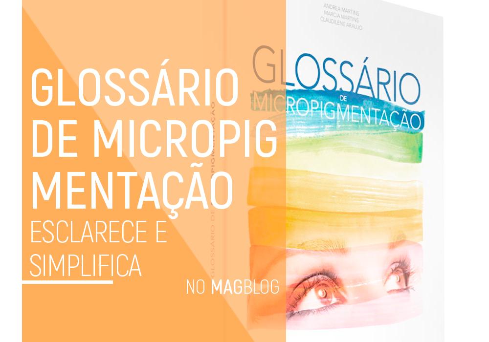 Glossário de Micropigmentação esclarece e simplifica