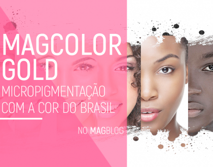 MagColor Gold: Micropigmentação com a cor do Brasil