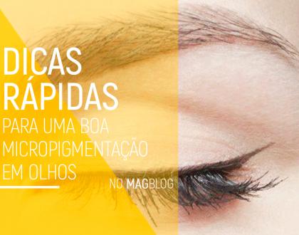 Dicas rápidas para uma boa micropigmentação em olhos