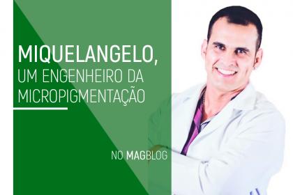 Miquelangelo, um engenheiro da micropigmentação