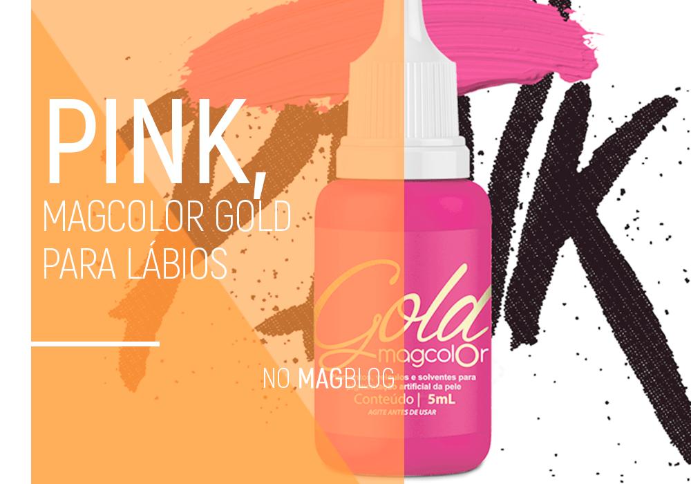 Pink: MagColor Gold para lábios