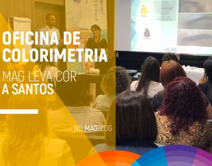 Oficina de Colorimetria: Mag leva cor a Santos