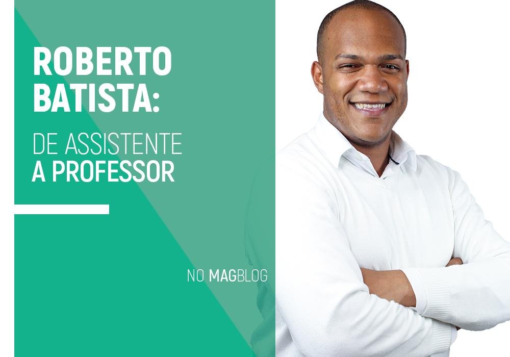 Roberto Batista: de assistente a professor