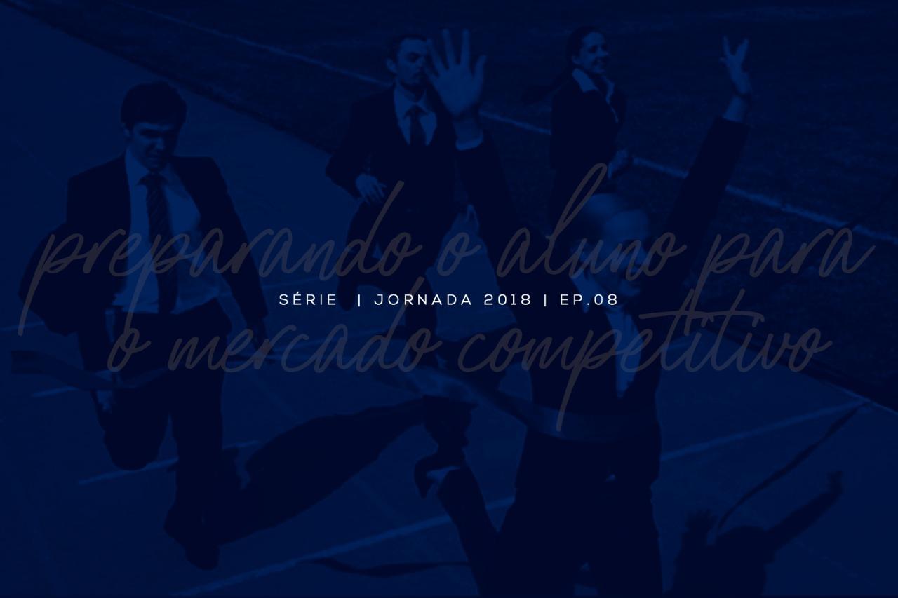 Série Jornada: Preparando o aluno para o mercado competitivo